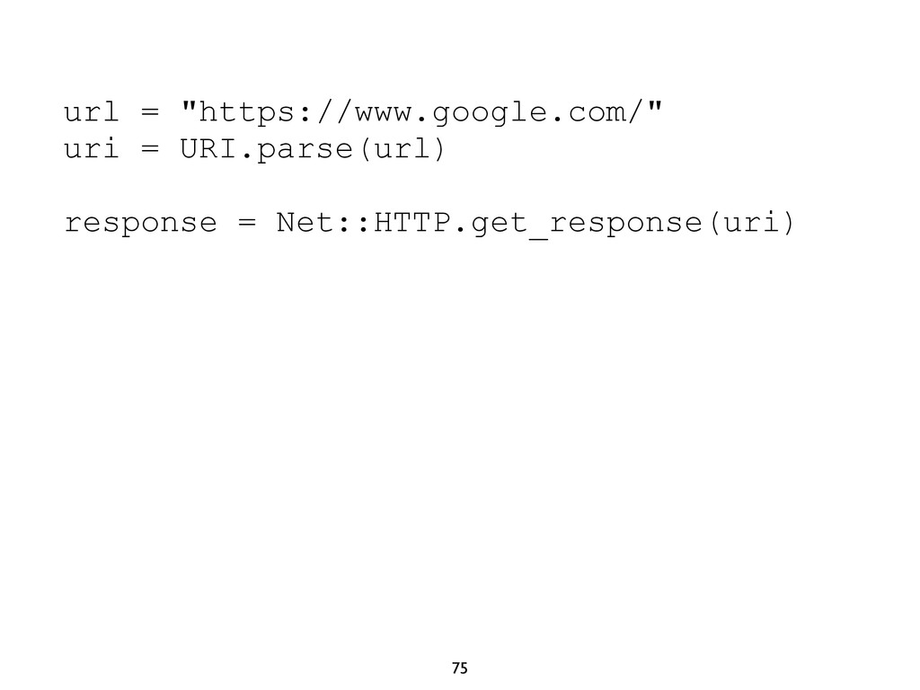"75 url = ""https://www.google.com/"" uri = URI.pa..."