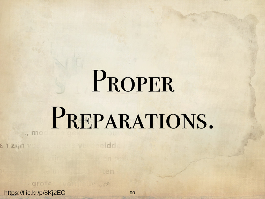 https://flic.kr/p/8Kj2EC Proper Preparations. 90