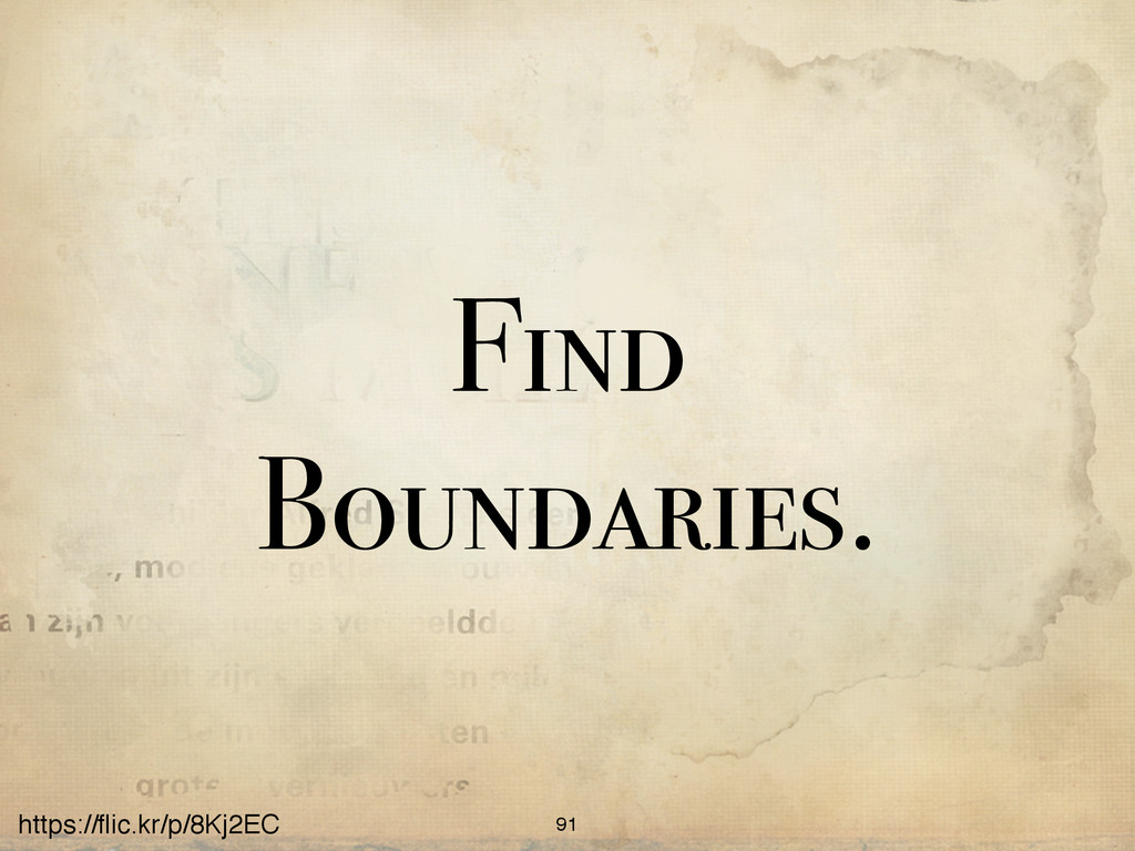 https://flic.kr/p/8Kj2EC Find Boundaries. 91
