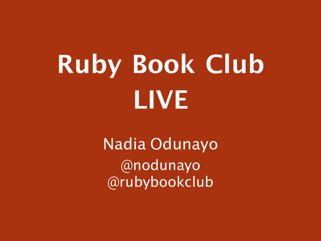 Ruby Book Club  LIVE Nadia Odunayo @nodunayo @r...
