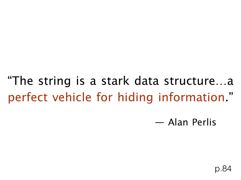 """The string is a stark data structure…a perfect..."