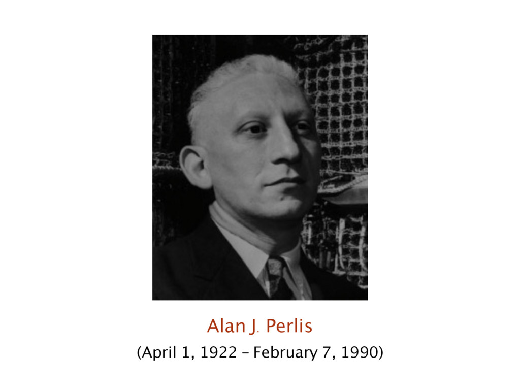 Alan J. Perlis (April 1, 1922 – February 7, 199...
