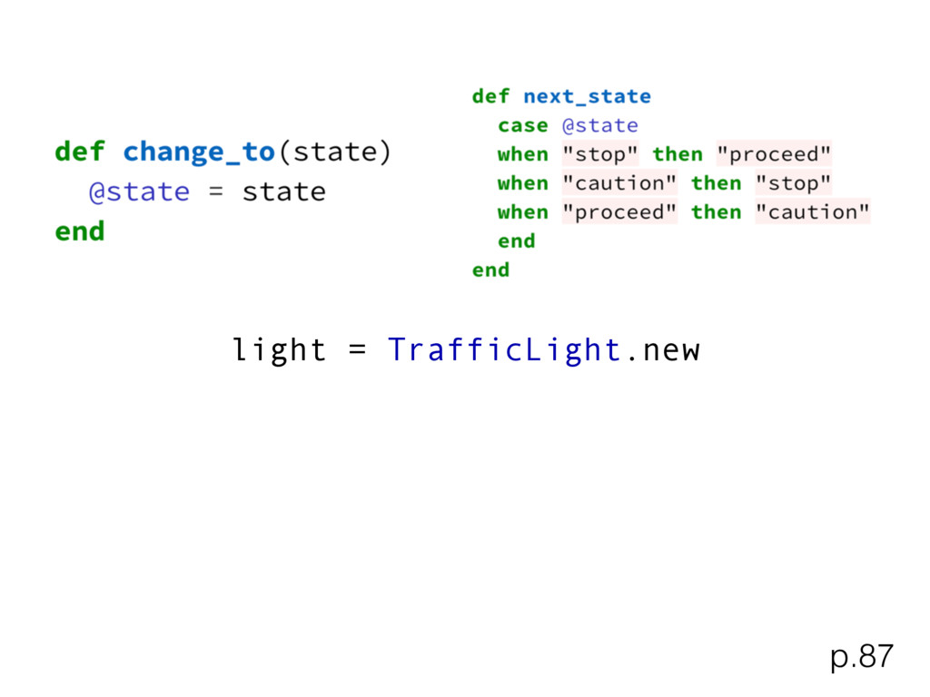 light = TrafficLight.new p.87