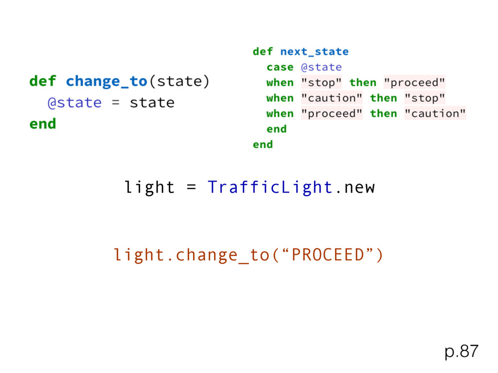 "light = TrafficLight.new light.change_to(""PROCE..."