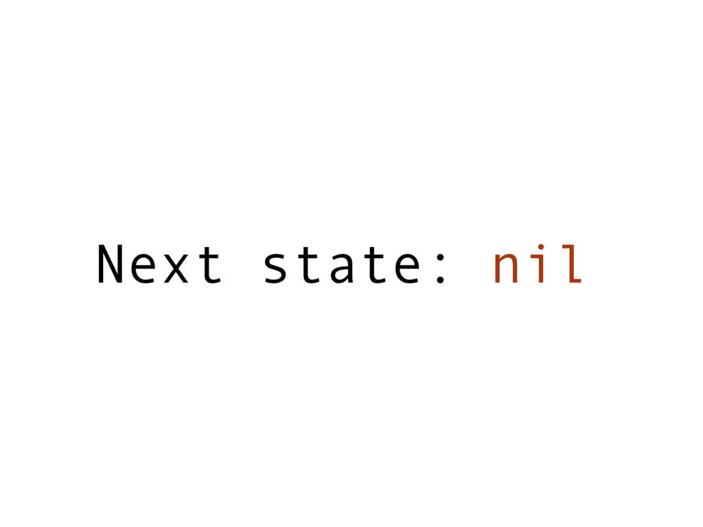 Next state: nil
