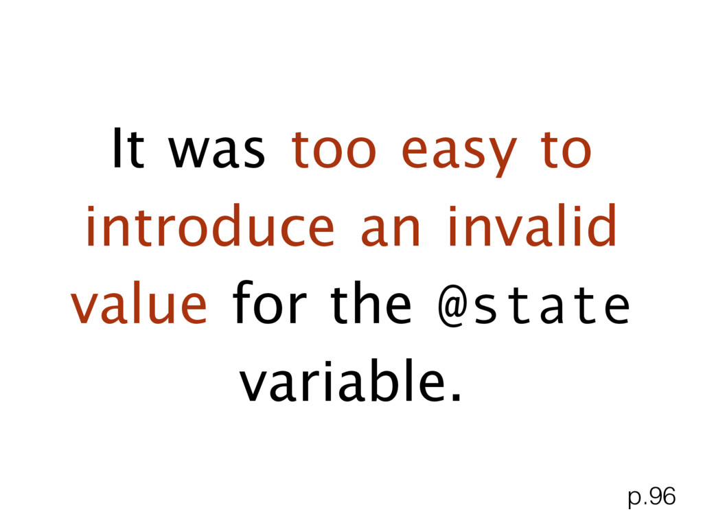 It was too easy to introduce an invalid value f...