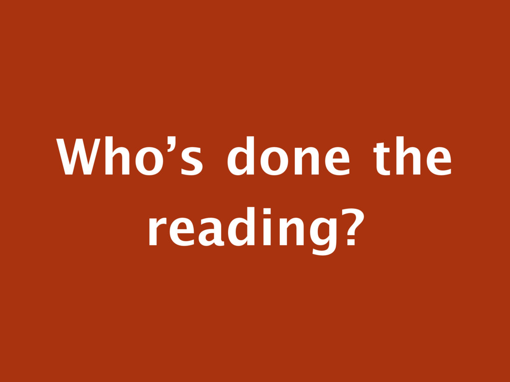 Who's done the reading?