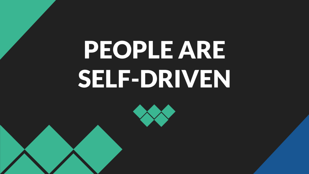 PEOPLE ARE SELF-DRIVEN