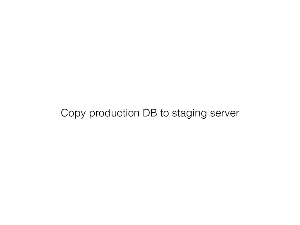 Copy production DB to staging server