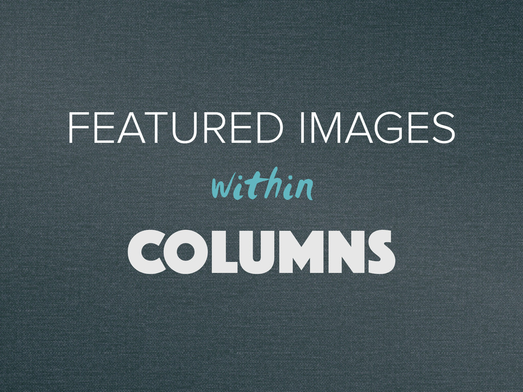FEATURED IMAGES COLUMNS within