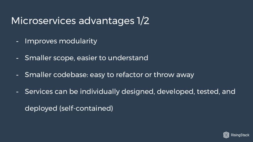 - Improves modularity - Smaller scope, easier t...