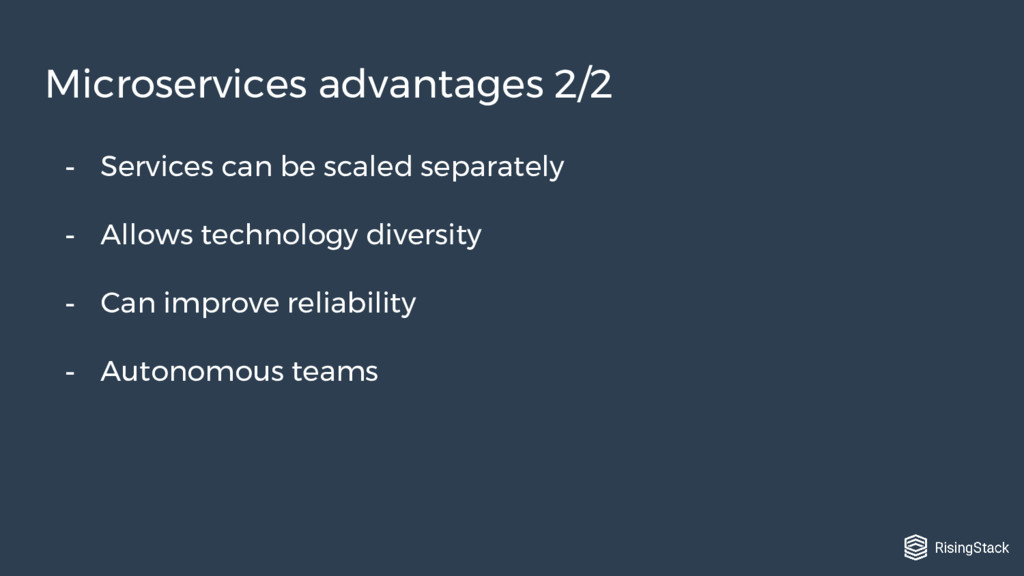 - Services can be scaled separately - Allows te...