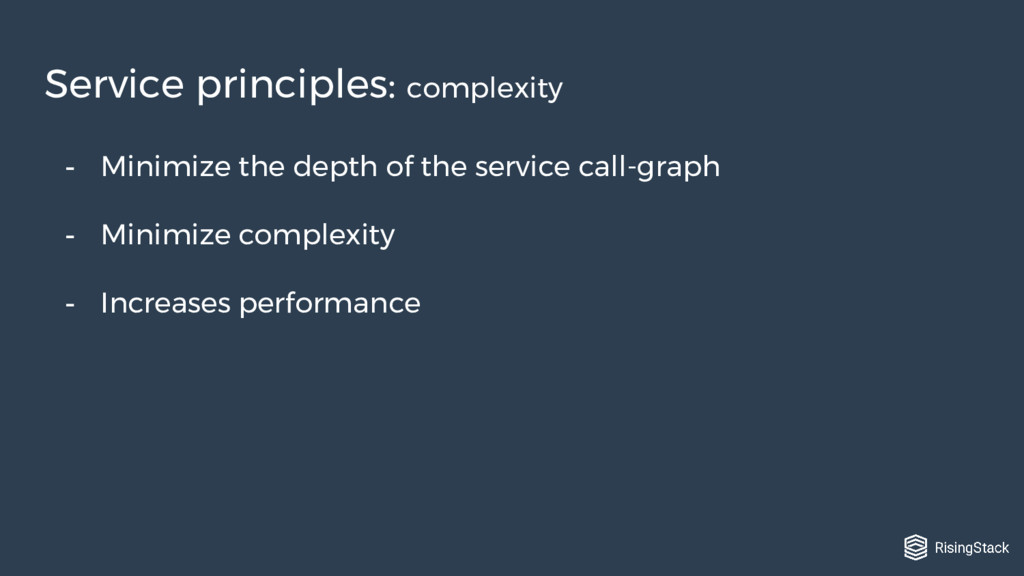 - Minimize the depth of the service call-graph ...