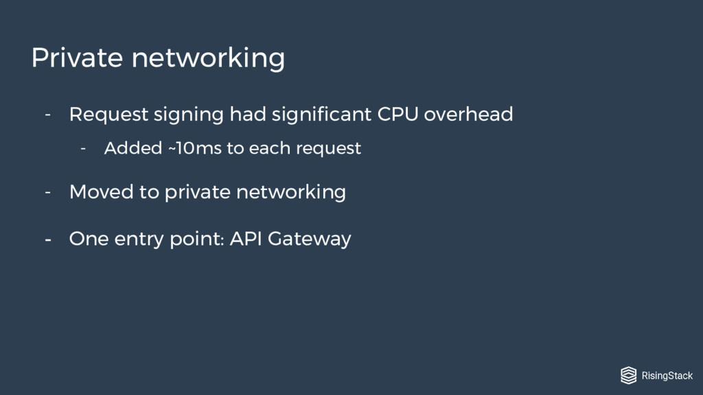 - Request signing had significant CPU overhead ...