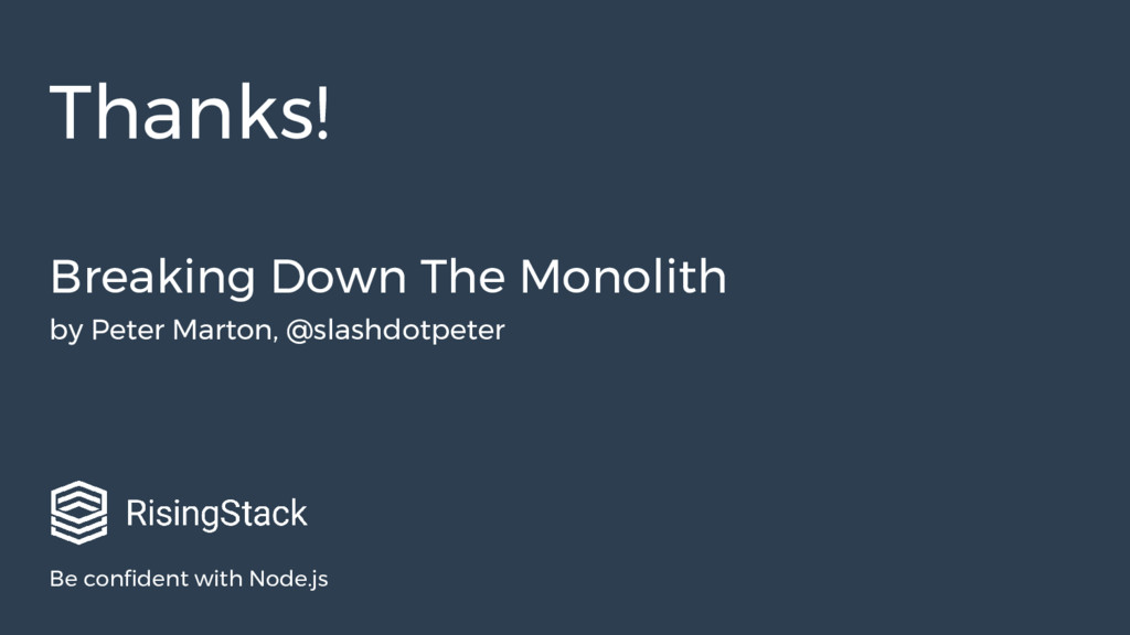 Be confident with Node.js Thanks! Breaking Down...