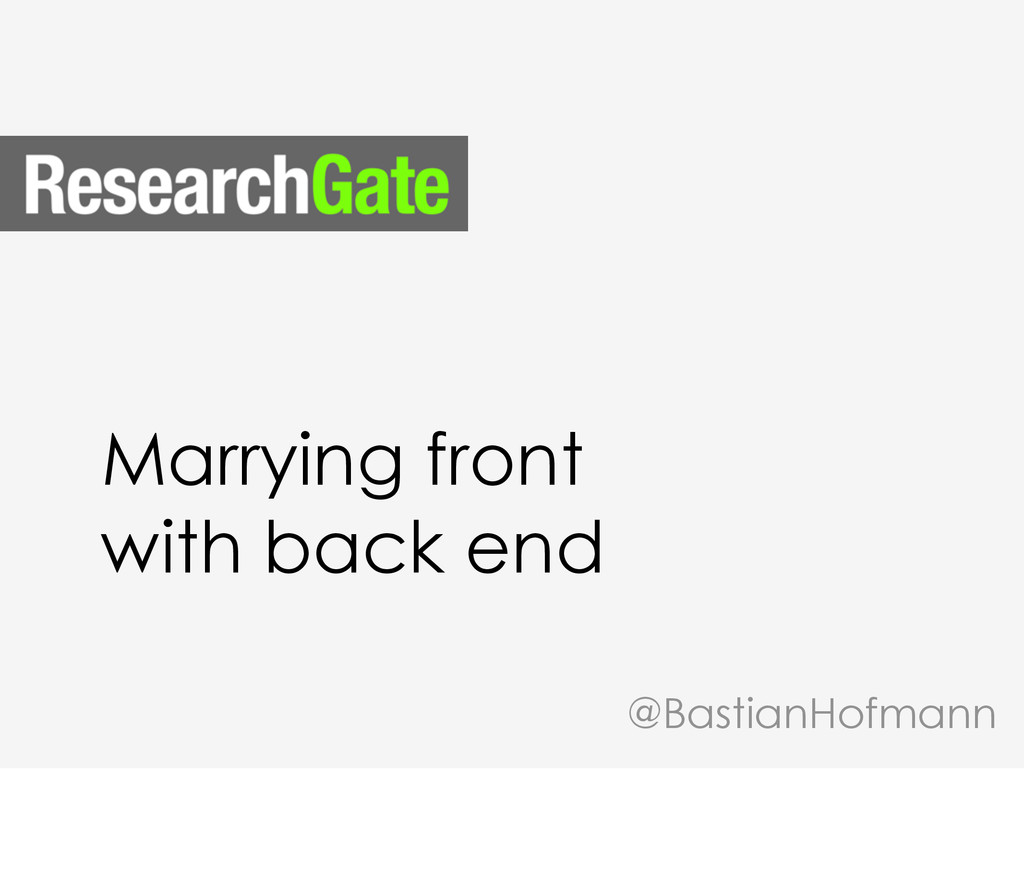 Marrying front with back end @BastianHofmann
