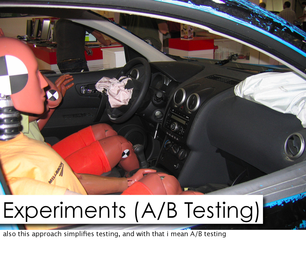 Experiments (A/B Testing) also this approach si...