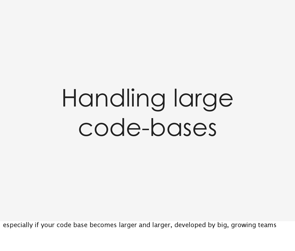 Handling large code-bases especially if your co...