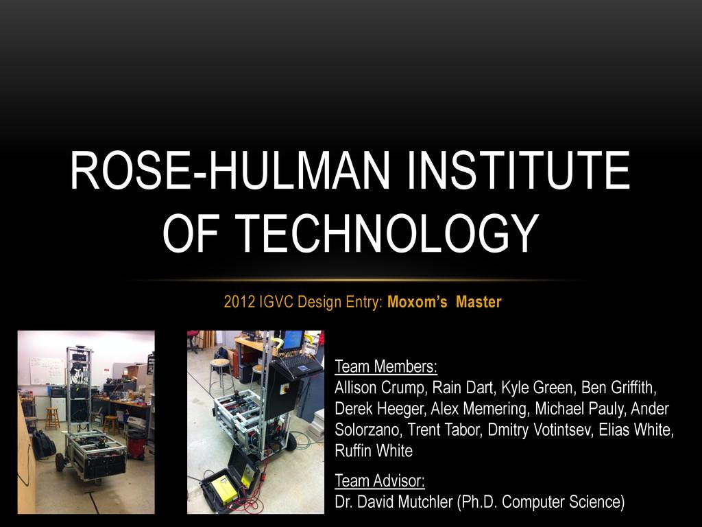 2012 IGVC Design Entry: Moxom's Master ROSE-HUL...