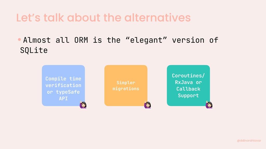 Let's talk about the alternatives @ddinorahtova...
