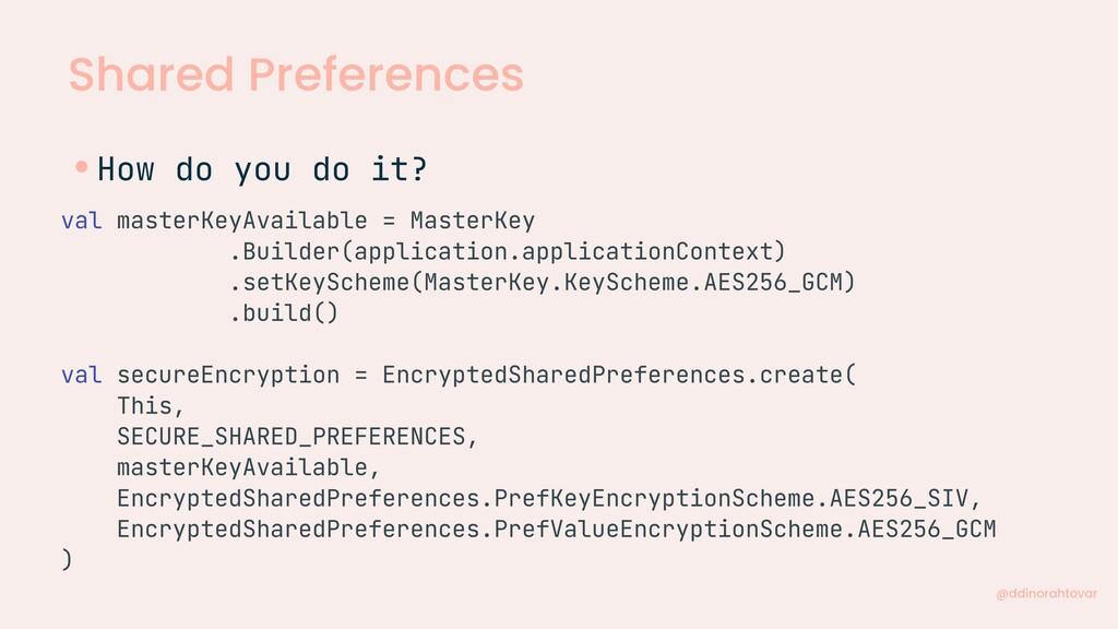 Shared Preferences @ddinorahtovar val masterKey...