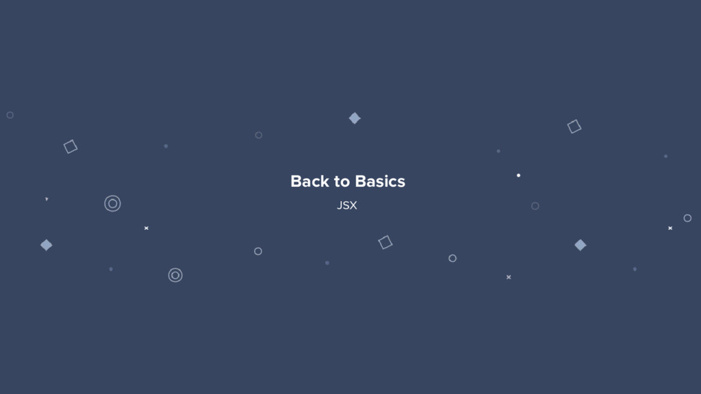 3 Back to Basics JSX
