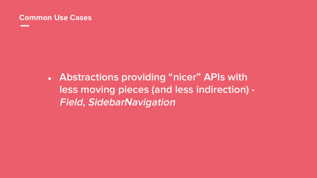 "36 Common Use Cases ● Abstractions providing ""n..."