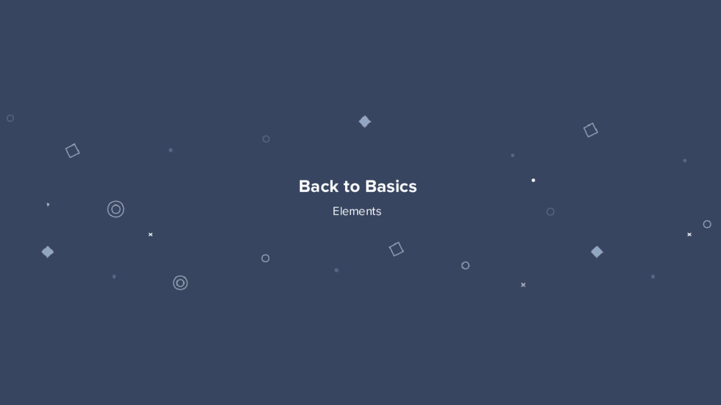 5 Back to Basics Elements