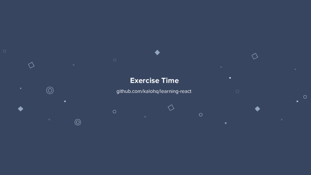 52 Exercise Time github.com/kalohq/learning-rea...