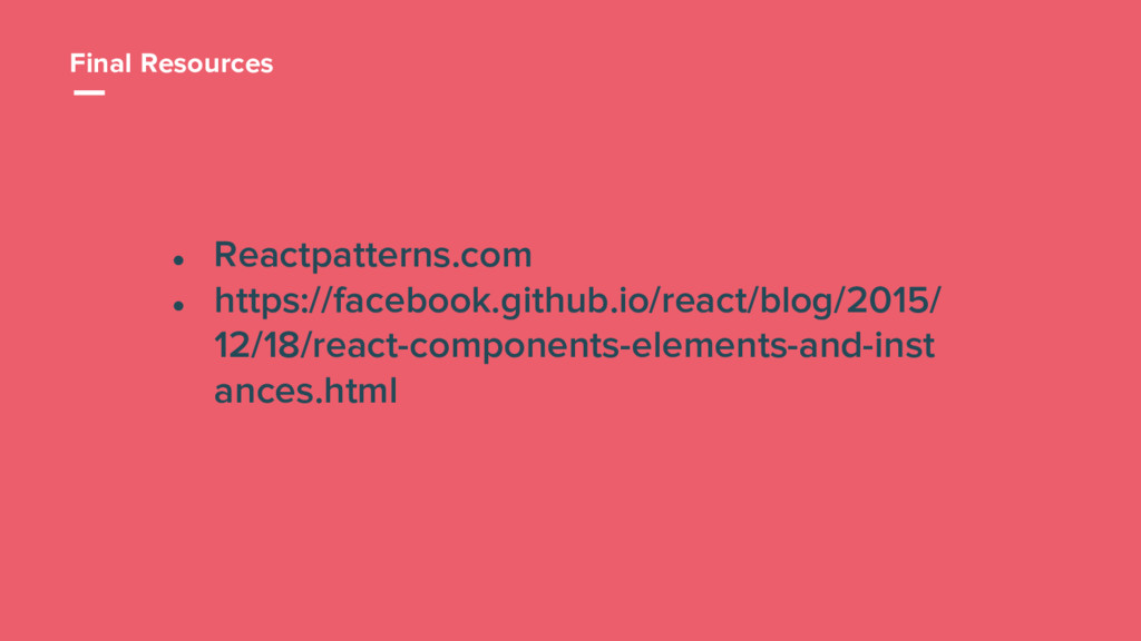 53 ● Reactpatterns.com ● https://facebook.githu...