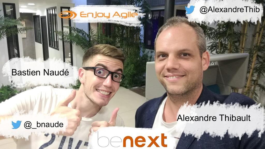 Alexandre Thibault Bastien Naudé @AlexandreThib...