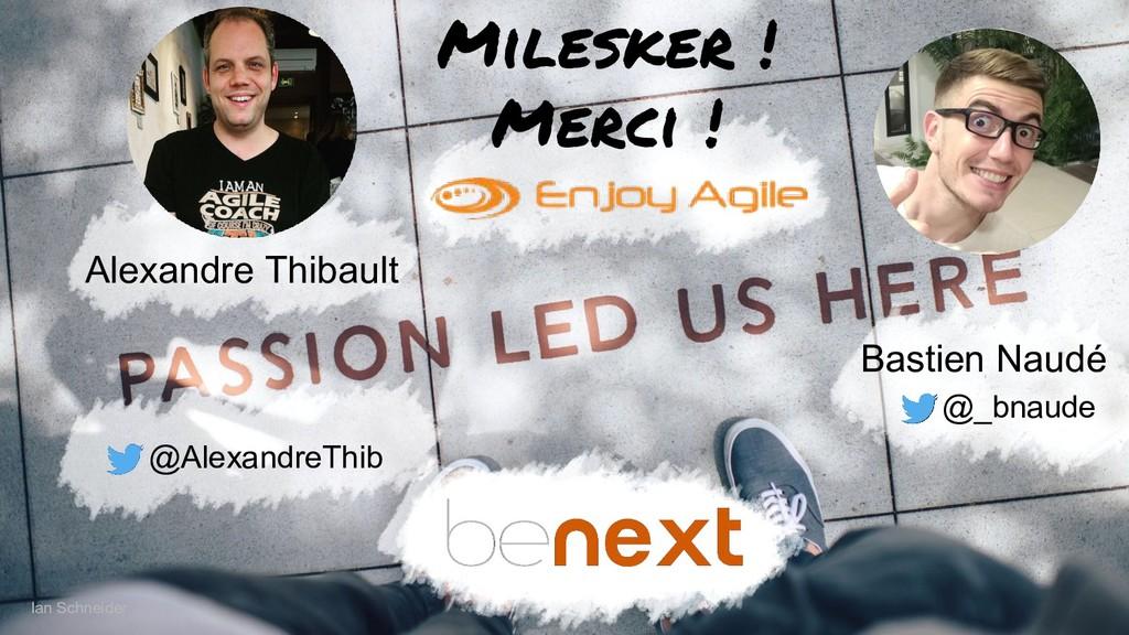 Alexandre Thibault Bastien Naudé Milesker ! Mer...
