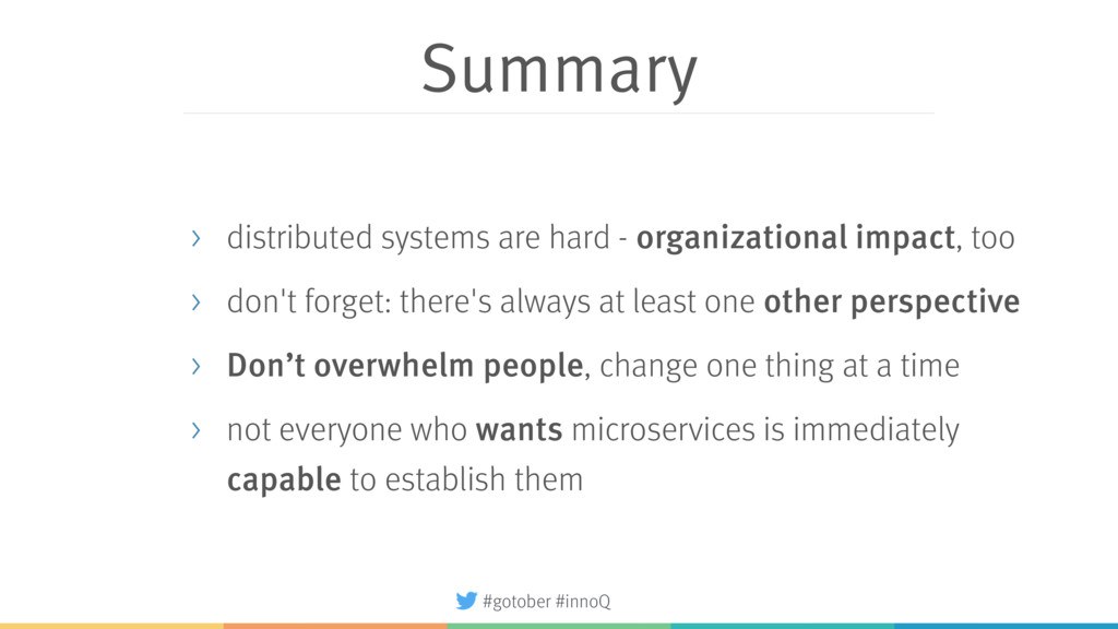 Summary > distributed systems are hard - organi...