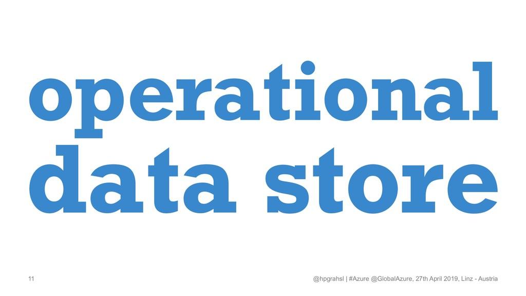 operational data store @hpgrahsl   #Azure @Glob...