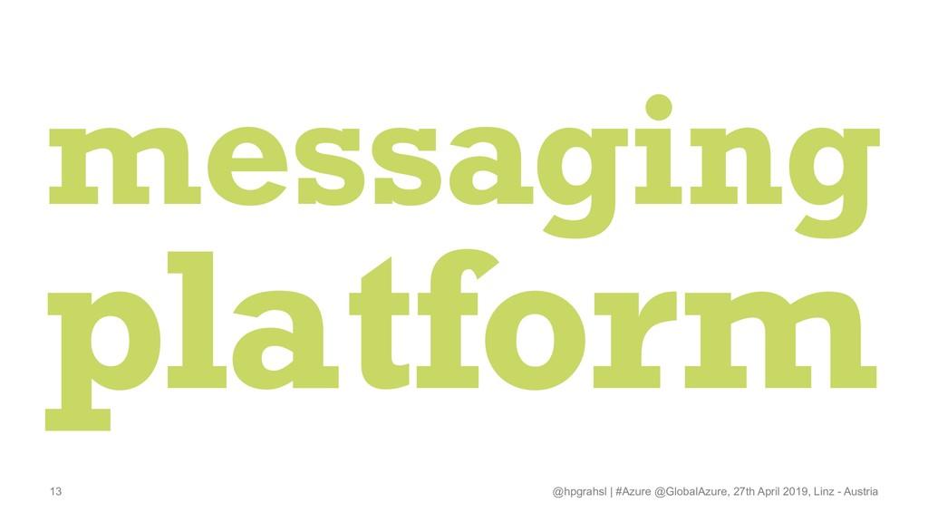 messaging platform @hpgrahsl   #Azure @GlobalAz...
