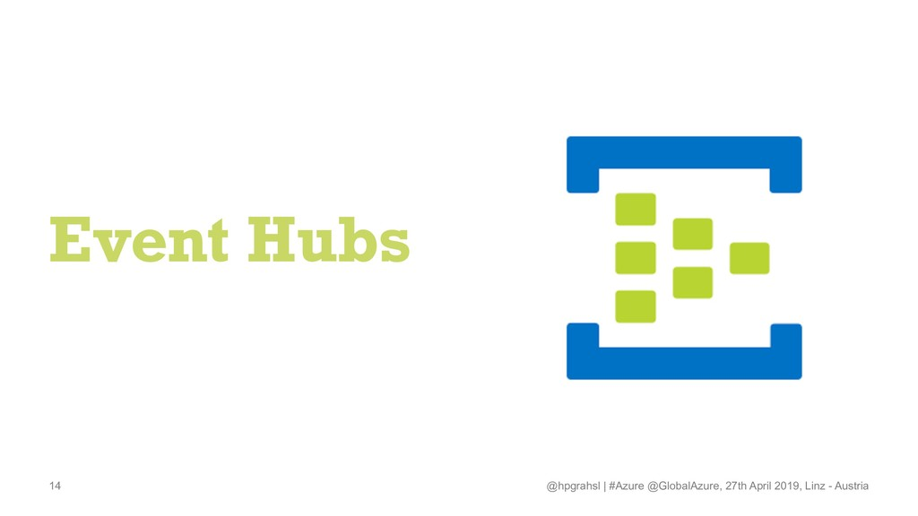 Event Hubs @hpgrahsl   #Azure @GlobalAzure, 27t...