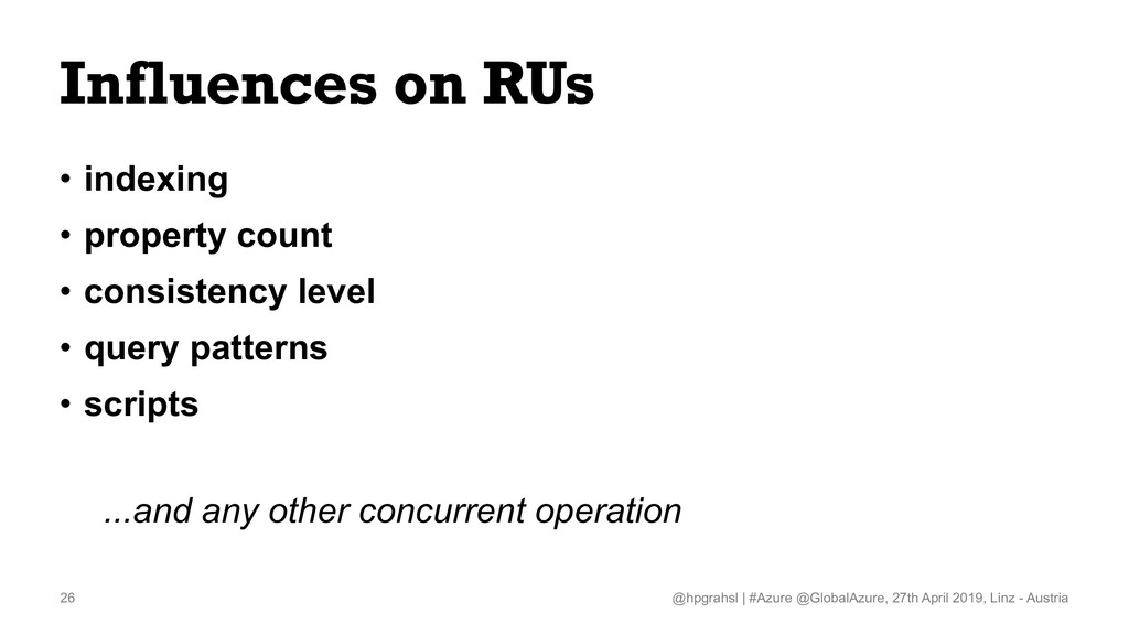 Influences on RUs • indexing • property count •...