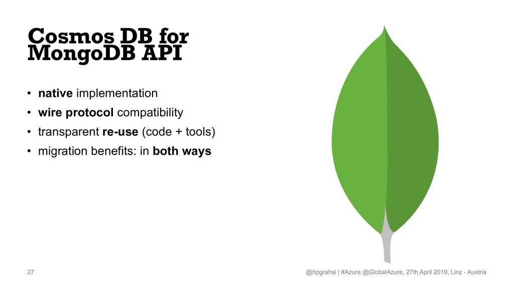 Cosmos DB for MongoDB API • native implementati...