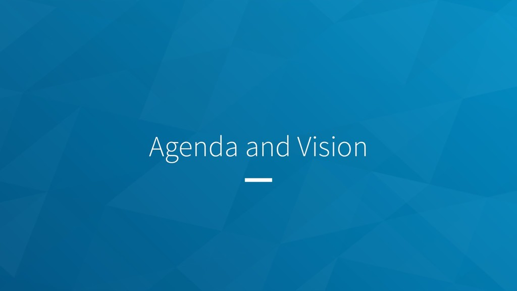 Agenda and Vision