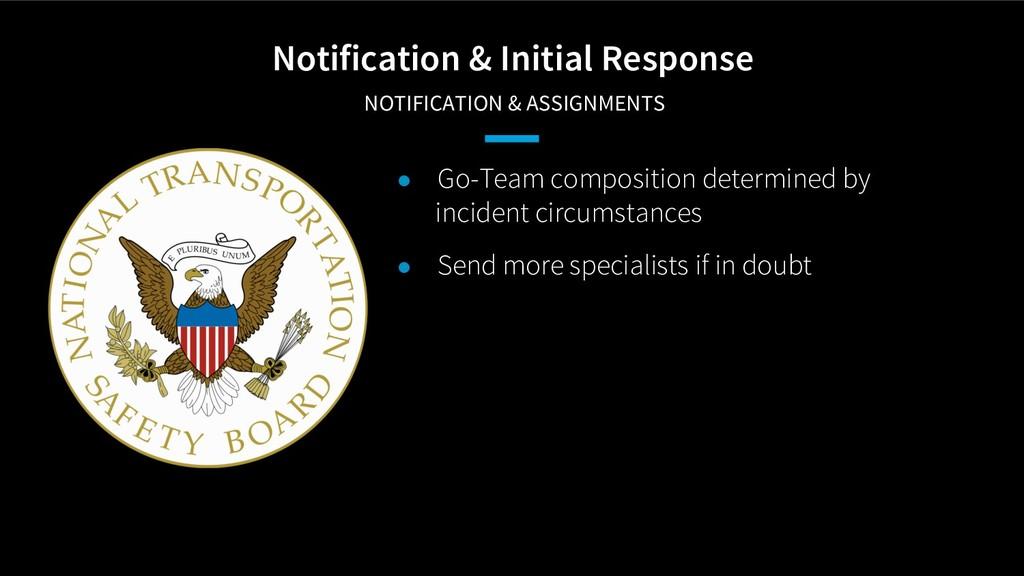 Notification & Initial Response NOTIFICATION & ...