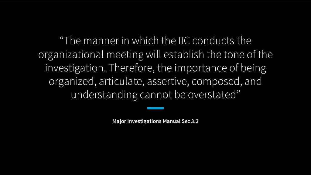 """The manner in which the IIC conducts the organ..."
