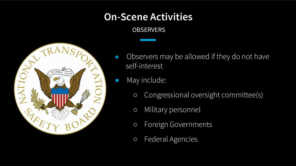 On-Scene Activities OBSERVERS ● Observers may b...
