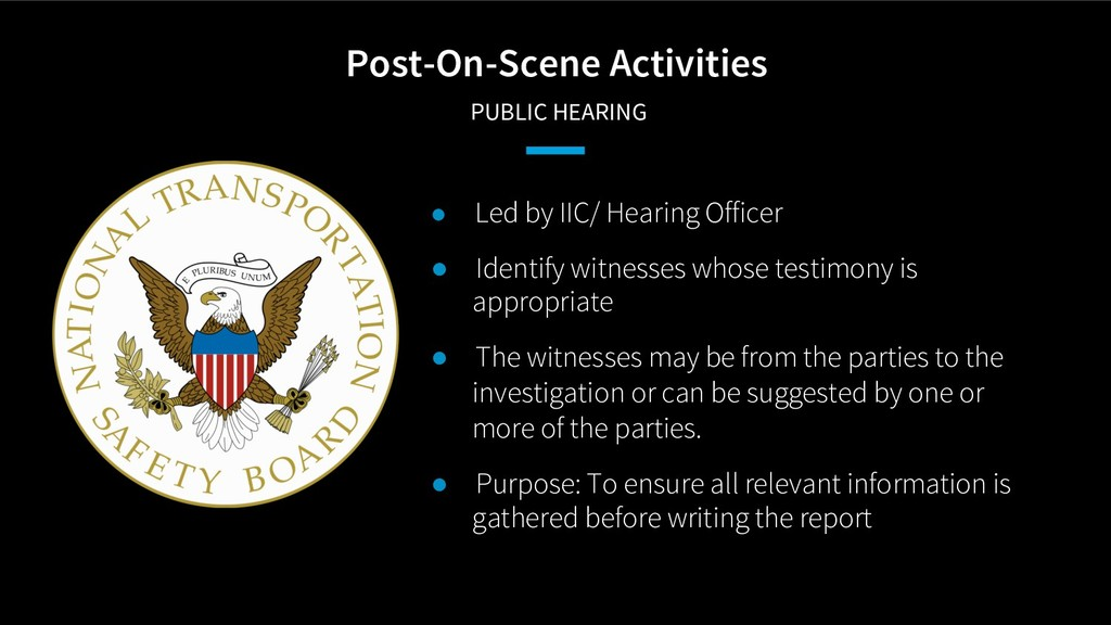 Post-On-Scene Activities PUBLIC HEARING ● Led b...
