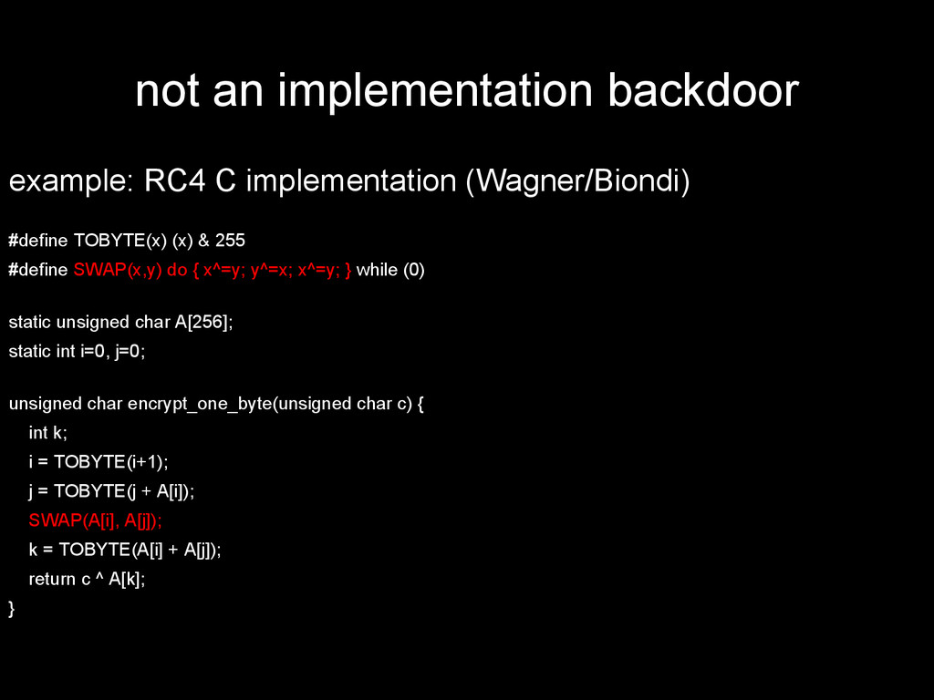 not an implementation backdoor example: RC4 C i...