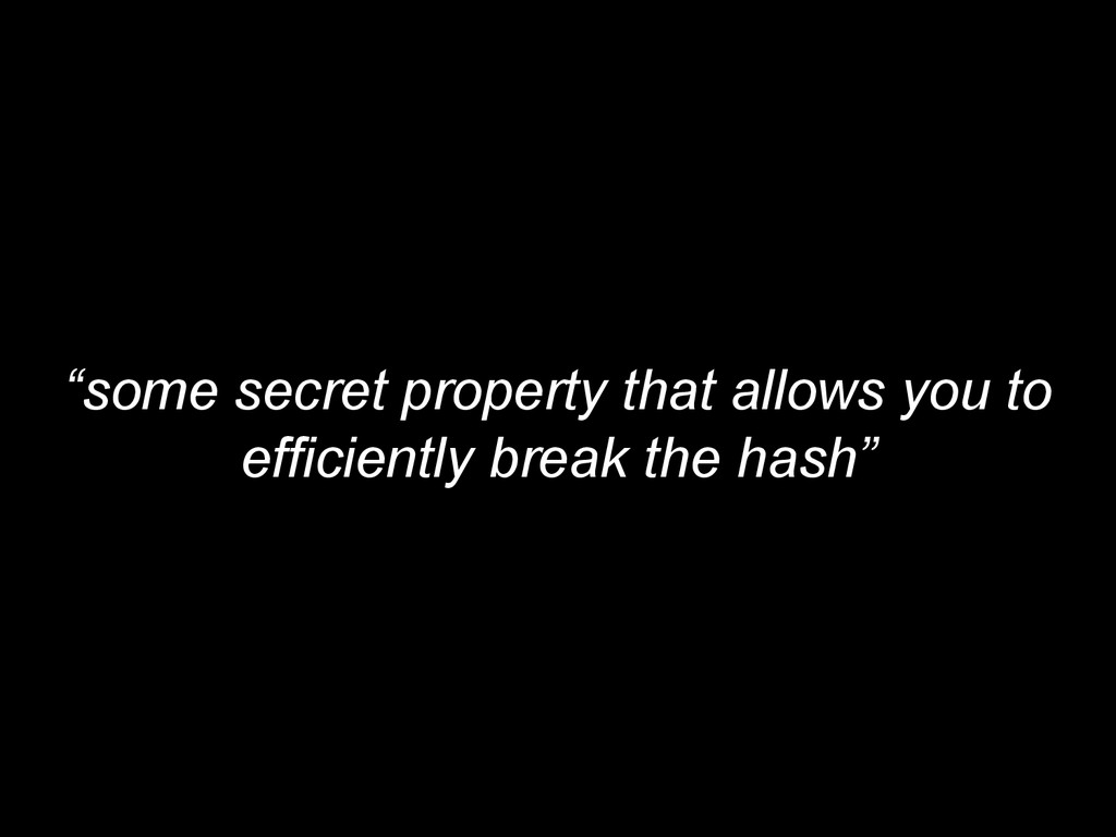 """some secret property that allows you to effici..."