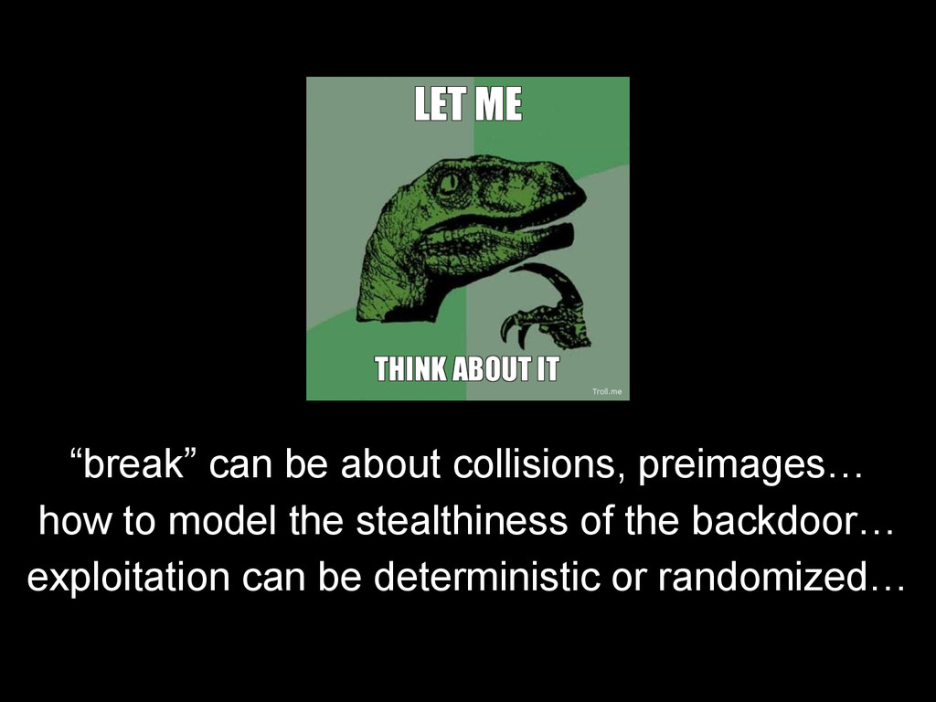 """break"" can be about collisions, preimages… how..."