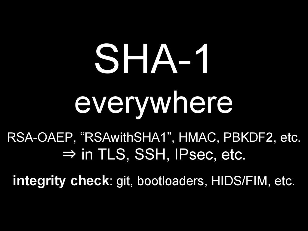 "SHA-1 everywhere RSA-OAEP, ""RSAwithSHA1"", HMAC,..."