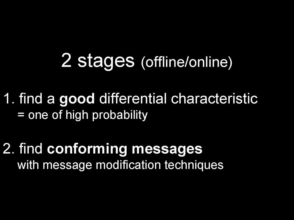 2 stages (offline/online) 1. find a good differ...