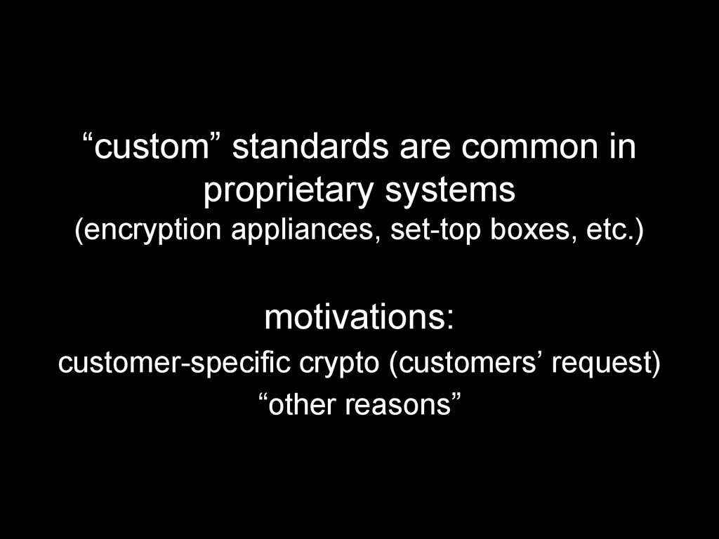 """custom"" standards are common in proprietary sy..."