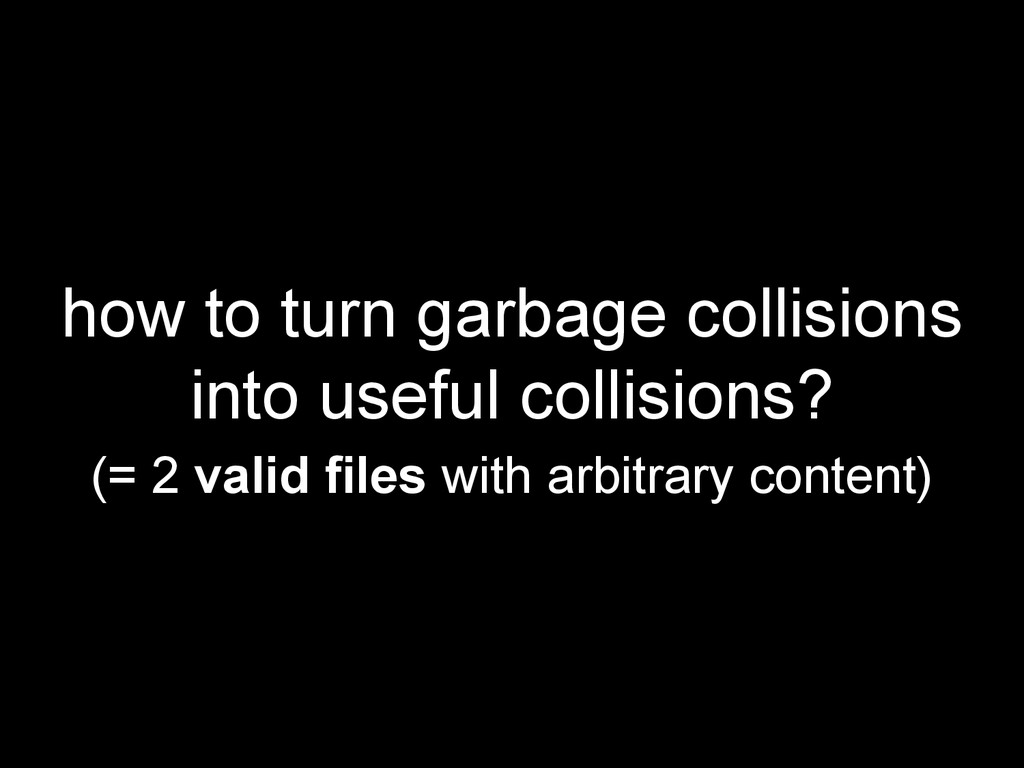 how to turn garbage collisions into useful coll...